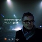 VOODOOLOPEZ_ancientcity