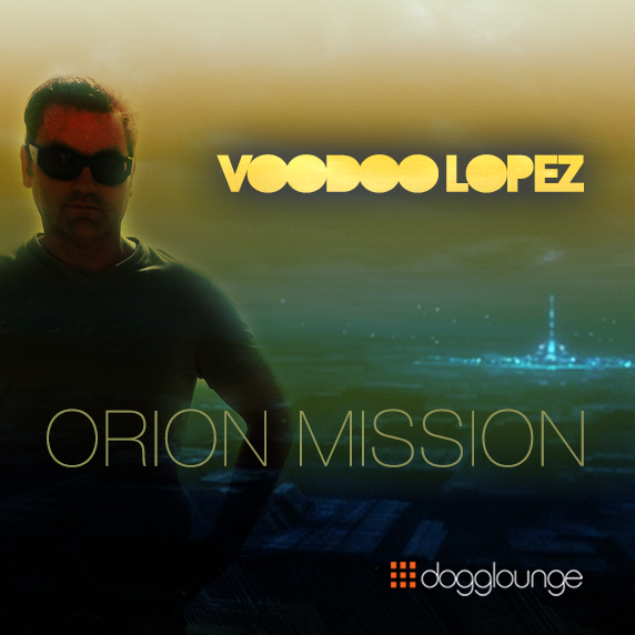 VOODOO LOPEZ orion mission
