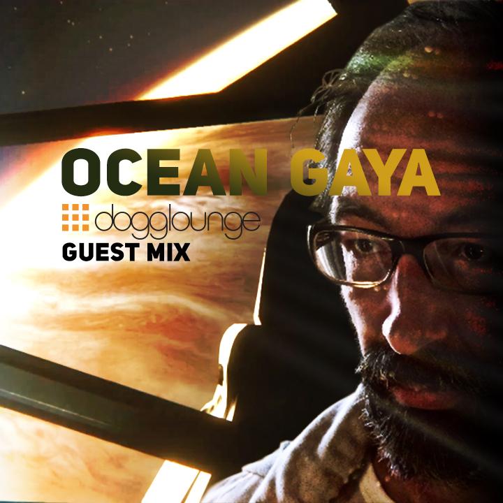 Ocean Gaya guest mix at Dogglounge Radio